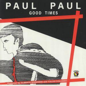 PAUL PAUL - Good Times (reissue)