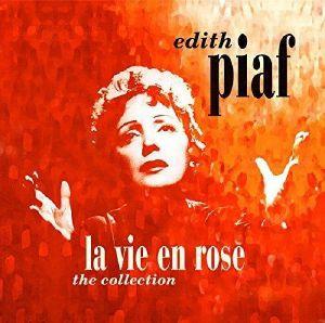 PIAF, Edith - La Vie En Rose: The Collection