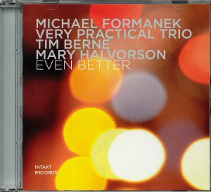 MICHAEL FORMANEK VERY PRACTICAL TRIO - Even Better