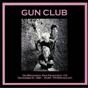 GUN CLUB - On Broadway San Francisco CA November 6th 1981 Kusf FM Broadcast