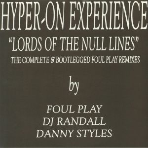 HYPER ON EXPERIENCE - Lords Of The Null Lines: The Complete & Bootlegged Foul Play Remixes EP (remastered)
