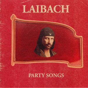 LAIBACH - Party Songs