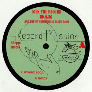 NICK THE RECORD/DAN & THE NO COMMERCIAL VALUE BAND - Record Mission 6