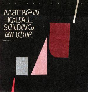 HALSALL, Matthew - Sending My Love (Special Edition)