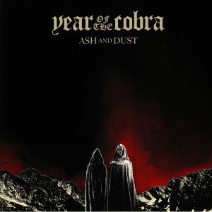 YEAR OF THE COBRA - Ash & Dust