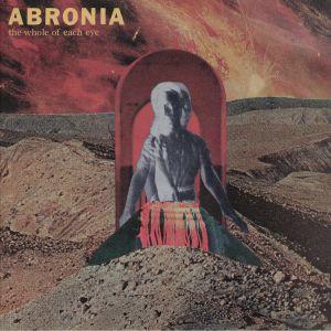ABRONIA - The Whole Of Each Eye