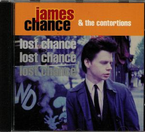 CHANCE, James/THE CONTORTIONS - Lost Chance
