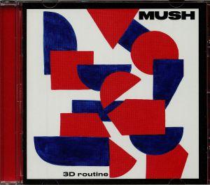 MUSH - 3D Routine