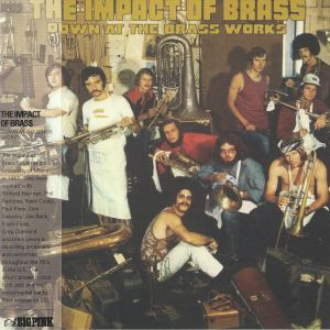 IMPACT OF THE BRASS, The - Down At The Brass Works