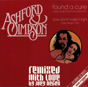 ASHFORD & SIMPSON - Found A Cure (Remixed With Love By Joey Negro) (reissue)