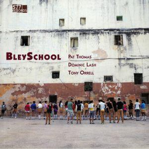 THOMAS, Pat/DOMINIC LASH/TONY ORRELL - Bleyschool