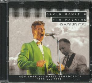 BOWIE, David/TIN MACHINE - His Master's Voice: New York & Paris 1989 & 1991