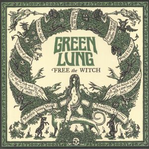 GREEN LUNG - Free The Witch (Deluxe Edition)