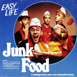 EASY LIFE - Junk Food