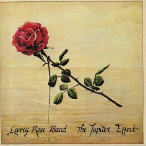 LARRY ROSE BAND - The Jupiter Effect