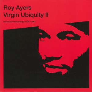 AYERS, Roy - Virgin Ubiquity II: Unreleased Recordings 1976-1981