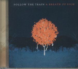 FOLLOW THE TRAIN - A Breath Of Sigh