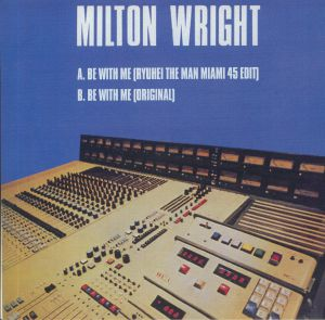 WRIGHT, Milton - Be With Me
