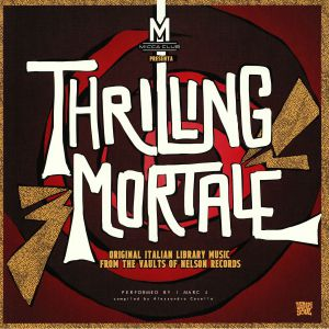 I MARC 4 - Thrilling Mortale: Original Italian Library Music From The Vaults Of Nelson Records