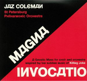 COLEMAN, Jaz - Magna Invocatio: A Gnostic Mass For Choir & Orchestra Inspired By The Sublime Music Of Killing Joke
