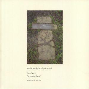 FRICKE, Stefan/ALPER MARAL - Am Grabe: Ein Audio Ritual