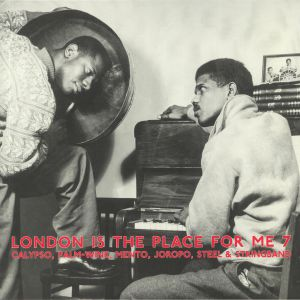 VARIOUS - London Is The Place For Me 7: Calypso Mento Joropo Steel & String Band