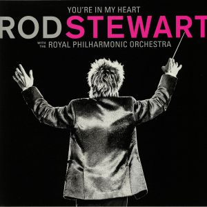 STEWART, Rod - You're In My Heart: Rod Stewart With The Royal Philharmonic Orchestra