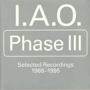 IAO - Phase III: Selected Recordings 1988-1995