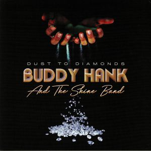 HANK, Buddy & THE SHINE BAND - Dust To Diamonds