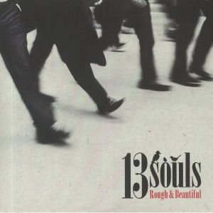 13SOULS - Rough & Beautiful