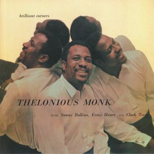 MONK, Thelonious with SONNY ROLLINS/ERNIE HENRY/CLARK TERRY - Brillant Corners (mono) (reissue)