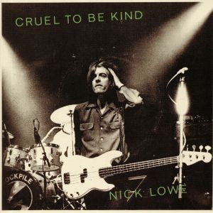 LOWE, Nick/WILCO - Cruel To Be Kind: 40th Anniversary Edition (Record Store Day Black Friday 2019)