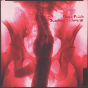PHASE FATALE - Scanning Backwards