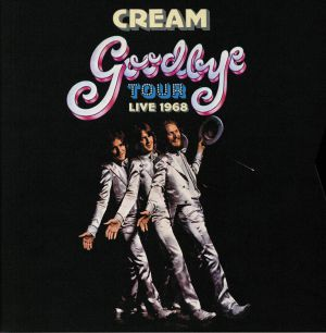 CREAM - Goodbye Tour Live 1968