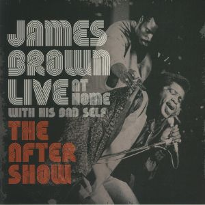 BROWN, James - Live At Home With His Bad Self The After Show (Special Edition) (Record Strore Day Black Friday 2019)