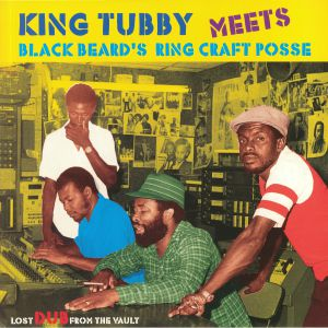 KING TUBBY meets BLACKBEARD'S RING CRAFT POSSE - Lost Dub From The Vault