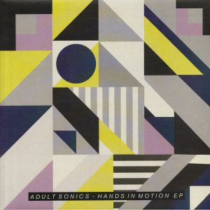 ADULT SONICS - Hands In Motion EP