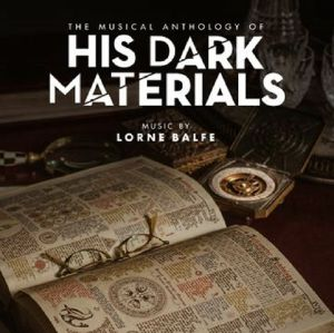 BALFE, Lorne - The Musical Anthology Of His Dark Materials (Soundtrack)