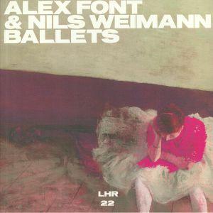 FONT, Alex/NILS WEIMANN - Ballets (Lizz mix)