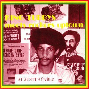 PABLO, Augustus - King Tubbys Meets Rockers Uptown