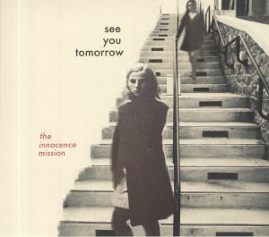 INNOCENCE MISSION, The - See You Tomorrow