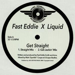 FAST EDDIE/LIQUID - Get Straight