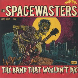SPACEWASTERS, The - The Band That Wouldn't Die