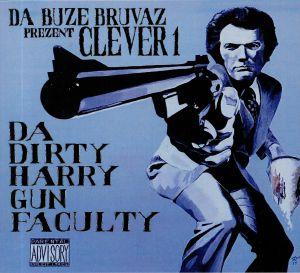 DA BUZE BRUVAZ present CLEVER 1 - Da Dirty Harry Gun Faculty