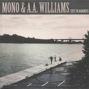 MONO/AA Williams - Exist In Darkness