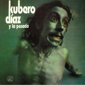 DIAZ, Kubero/LA PESADA - Kubero Diaz Y La Pesada (reissue)