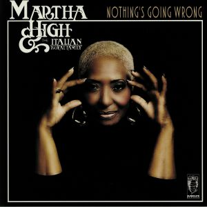 HIGH, Martha/THE ITALIAN ROYAL FAMILY - Nothing's Going Wrong
