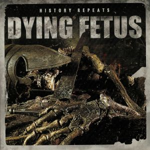 DYING FETUS - History Repeats (reissue)