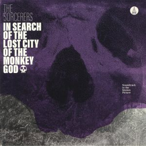 SORCERERS, The - In Search Of The Lost City Of The Monkey God (Soundtrack)