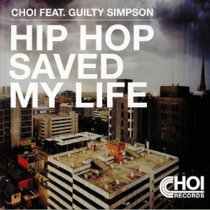 CHOI feat GUILTY SIMPSON - Hip Hop Saved My Life